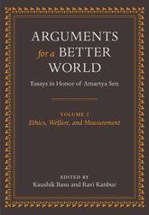 arguments for a better world essays in honor of amartya senvolume  arguments for a better world essays in honor of amartya sen volume i ethics welfare and measurement