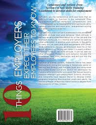 10 things employers expect their employees to know a soft skills 10 things employers expect their employees to know a soft skills training workbook frederick h wentz 9781481882767 amazon com books