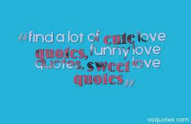 Find a lot of cute love quotes, funny love quotes, sweet love ... via Relatably.com