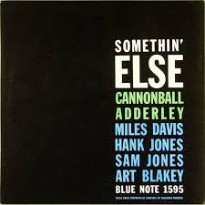 <b>Cannonball Adderley</b> - <b>Somethin</b>' Else | Releases | Discogs
