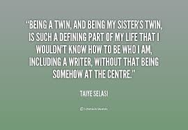 Quotes About Twin Sisters. QuotesGram via Relatably.com