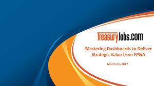 mastering dashboards to deliver strategic value from fp a mastering dashboards to deliver strategic value from fp a