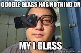 Google Glass memes | quickmeme via Relatably.com