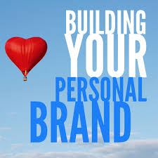 getting started building your personal brand building your personal brand