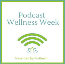 Podcast Wellness Week - Presented by Podbean