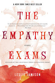 the empathy exams essays leslie jamison books the empathy exams essays leslie jamison 8601420775183 books ca