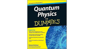 <b>Quantum Physics</b> For Dummies by <b>Steven Holzner</b>