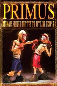 Primus: Animals Should Not Try to Act Like People ... - Amazon.com