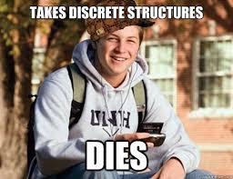 Takes discrete structures DIES - College Freshman - quickmeme via Relatably.com