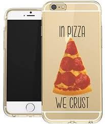 Amazon.com: IPhone 6 Clear Case Funny Pizza Quote Meme Pizza Love ... via Relatably.com