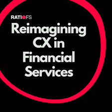 Reimagining CX in financial services