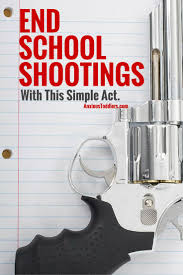 best ideas about school shootings list of end school shootings this simple act