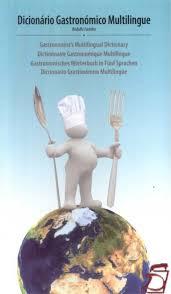 Dicionário Gastronómico Multilingue, Rodolfo Farinha, Livros ... - 9789892009582