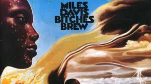You've Never Heard <b>Miles Davis</b>' '<b>Bitches</b> Brew'?! : All Songs ...