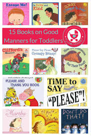best ideas about good manners parenting  15 books about good manners for toddlers