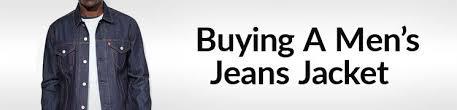 <b>Jean Jacket</b> For Men - How To Buy <b>Denim Jackets Men's</b> Guide