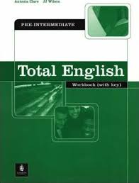 <b>Total English Pre-Intermediate Workbook</b> with Key : Antonia Clare ...