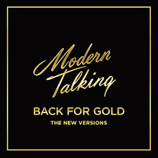 <b>Modern Talking</b> - <b>Back</b> For Gold - Reviews - Album of The Year