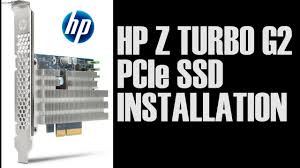 How To Install The <b>HP</b> Z <b>Turbo Drive</b> G2 PCIe SSD - YouTube