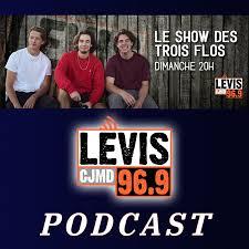 Le Show des Trois Flos | CJMD 96,9 FM LÉVIS | L'ALTERNATIVE RADIOPHONIQUE