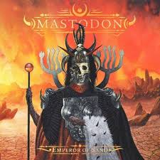 <b>Mastodon</b> - <b>Emperor of</b> Sand Lyrics and Tracklist | Genius