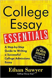 college essay essentials  a step by step guide to writing a    college essay essentials  a step by step guide to writing a successful college admissions essay