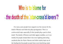 romeo and juliet  the     star crossed lovers      are doomed from the    romeo and juliet   who is to blame for the death of the star