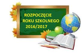 Znalezione obrazy dla zapytania rozpoczecie roku szkolnego 2016/2017