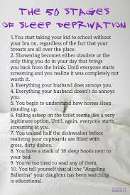 best images about sleep is a beautiful thing parents can totally relate to the 50 stages of sleep deprivation click to the