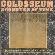 <b>Colosseum</b> – The <b>Daughter of</b> Time Lyrics | Genius Lyrics