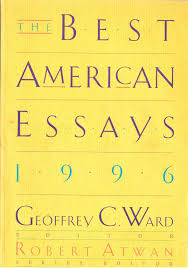 the best american essays geoffrey c ward robert atwan the best american essays 1996 geoffrey c ward robert atwan 9780395717561 com books