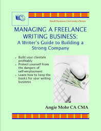 writing selling non fiction books managing a lance writing business a writer s guide to building a strong company