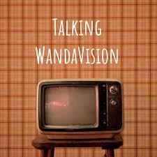 Talking WandaVision