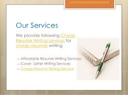cheap resume writing services      our services we provide following cheap resume