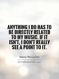 Alanis Morissette Quotes & Sayings (143 Quotations) - Page 3 via Relatably.com