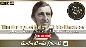 the essays of ralph waldo emerson by ralph waldo emerson alfred r the essays of ralph waldo emerson by ralph waldo emerson alfred r ferguson