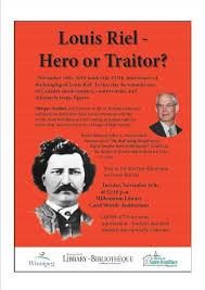 louis riel essayis louis riel a hero or a traitor ss    is louis riel a hero