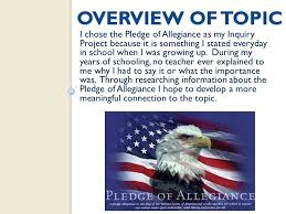 INQUIRY PROJECT    The Pledge of Allegiance I Pledge Allegiance to