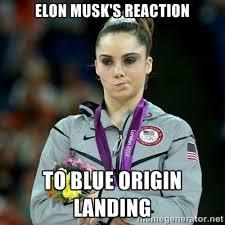 ELON MUSK'S REACTION TO BLUE ORIGIN LANDING - McKayla Maroney Not ... via Relatably.com
