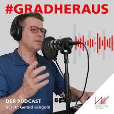 #GRADHERAUS – Der Podcast mit Dr. Gerald Gingold