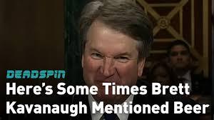 Brett Kavanaugh Really, Really Likes Beer
