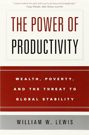 the power of productivity wealth poverty and the threat to the power of productivity wealth poverty and the threat to global stability william w lewis 9780226476988 com books