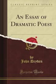an essay of dramatic poesy classic reprint john dryden amazon an essay of dramatic poesy classic reprint john dryden com books
