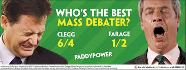 Paddy Power asks who is the bigger mass debater: Nigel Farage or Nick Clegg? Paddy Power asks who is the bigger mass debater: Nigel Farage or Nick - paddy%2520power%2520mass%2520debater_0