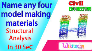 any four model making materials structural analysis any four model making materials structural analysis interview questions
