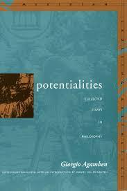 potentialities collected essays in philosophy giorgio agamben potentialities collected essays in philosophy giorgio agamben edited and translated an introduction by daniel heller roazen