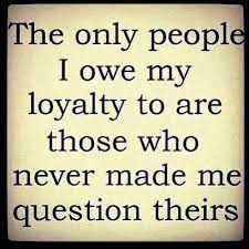 Loyalty Quotes, Sayings about being loyal (62 quotes) - CoolNSmart via Relatably.com