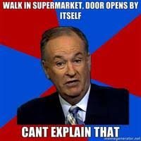 Bill O'Reilly You Can't Explain That | Know Your Meme via Relatably.com