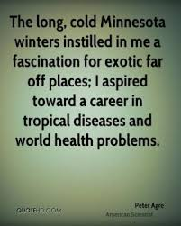 peter-agre-scientist-quote-the-long-cold-minnesota-winters-instilled.jpg via Relatably.com