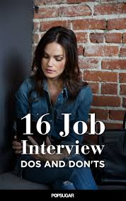 best ideas about job interviews job interview 16 major dos and don ts at a job interview